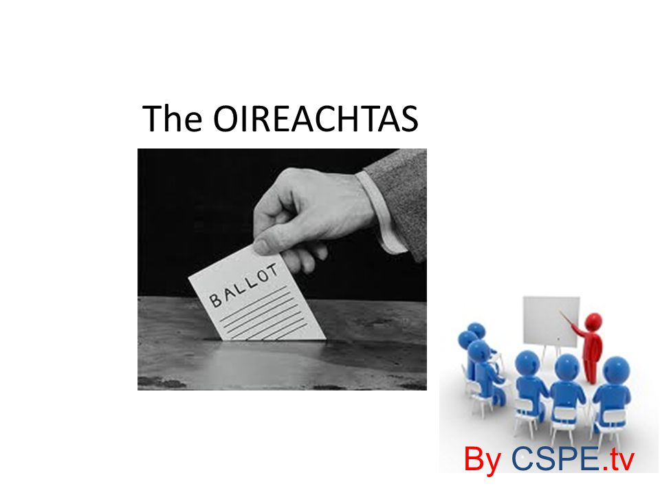 The OIREACHTAS By CSPE.tv