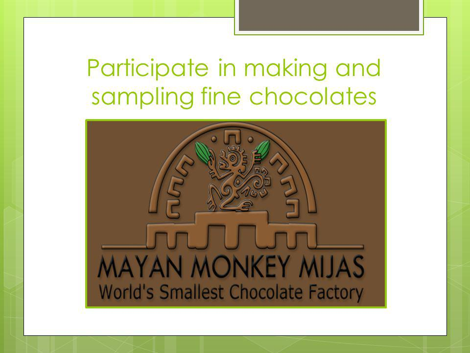 Participate in making and sampling fine chocolates
