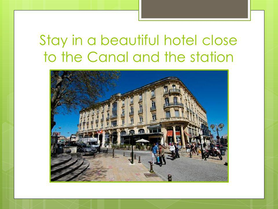 Stay in a beautiful hotel close to the Canal and the station