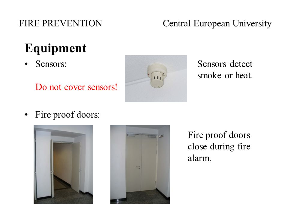 Equipment Sensors: Sensors detect smoke or heat. Do not cover sensors.