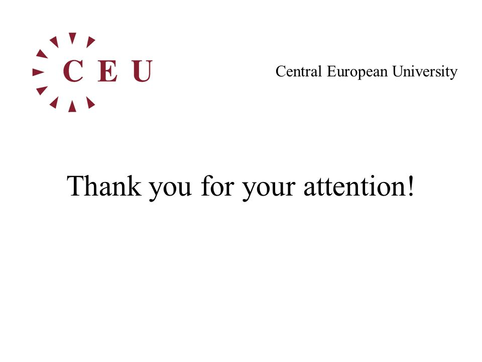 Central European University Thank you for your attention!