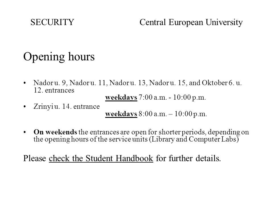 Opening hours Nador u. 9, Nador u. 11, Nador u. 13, Nador u.