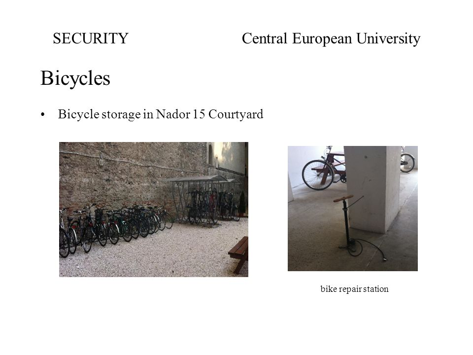 Bicycles Bicycle storage in Nador 15 Courtyard bike repair station SECURITYCentral European University