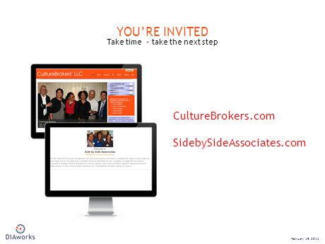 YOURE INVITED Take time - take the next step February 19, 2014 CultureBrokers.com SidebySideAssociates.com