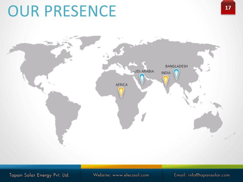 17 OUR PRESENCE AFRICA SAUDI ARABIA BANGLADESH INDIA