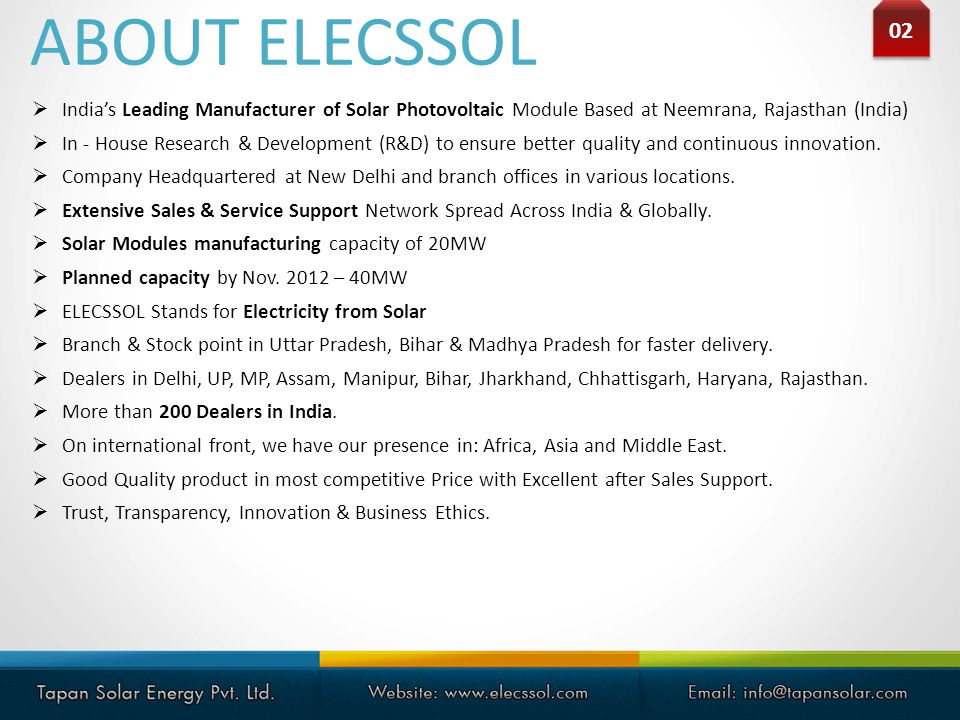 ABOUT ELECSSOL Indias Leading Manufacturer of Solar Photovoltaic Module Based at Neemrana, Rajasthan (India) In - House Research & Development (R&D) t