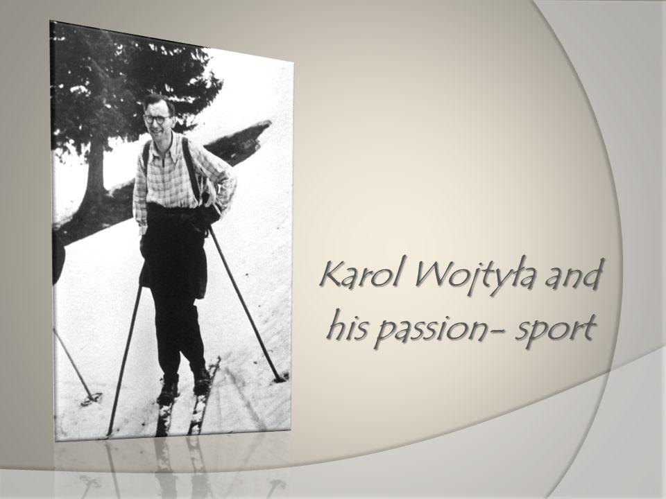 Karol Wojtyła and his passion- sport