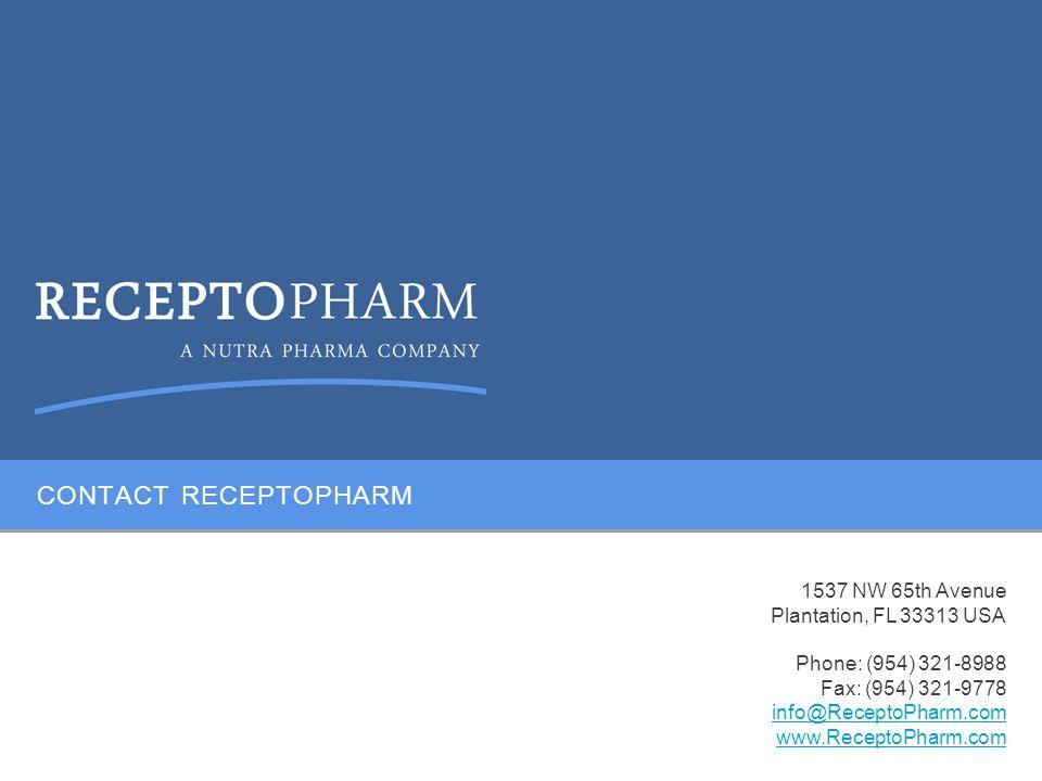 CONTACT RECEPTOPHARM 1537 NW 65th Avenue Plantation, FL 33313 USA Phone: (954) 321-8988 Fax: (954) 321-9778 info@ReceptoPharm.com www.ReceptoPharm.com