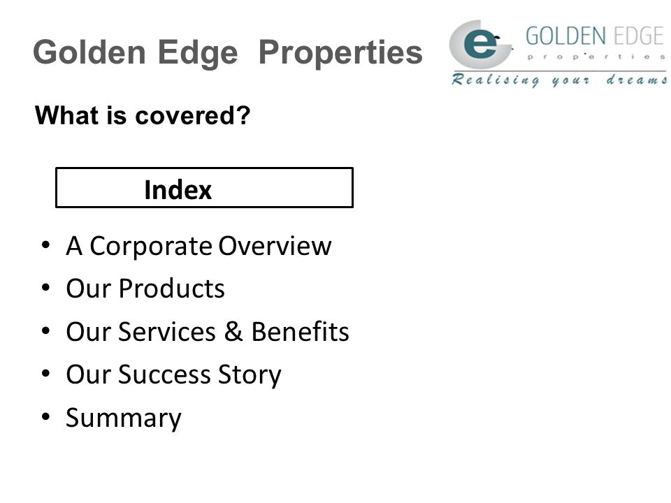 Golden Edge Properties Real Estate is always a worthwhile investment.