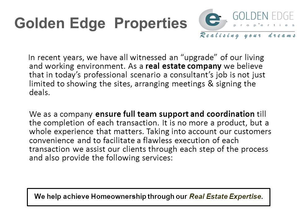 Golden Edge Properties Show Rooms Office Hotel & Restaurants Corporate Premises Industrial Properties Flat, Bungalow Row House Farm House Land - Res.