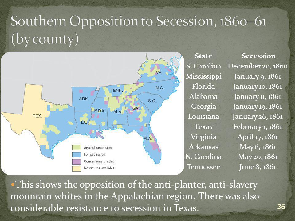 This shows the opposition of the anti-planter, anti-slavery mountain whites in the Appalachian region. There was also considerable resistance to seces