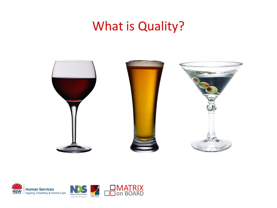 An initiative of the NSW Government What is Quality?