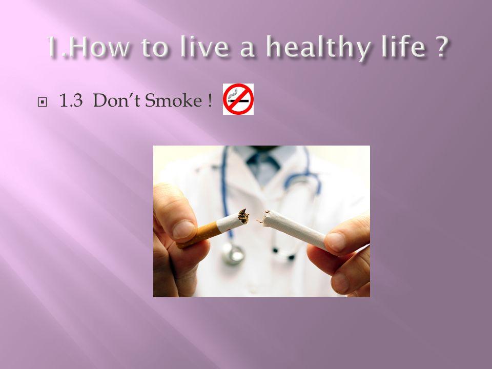 1.3 Dont Smoke !