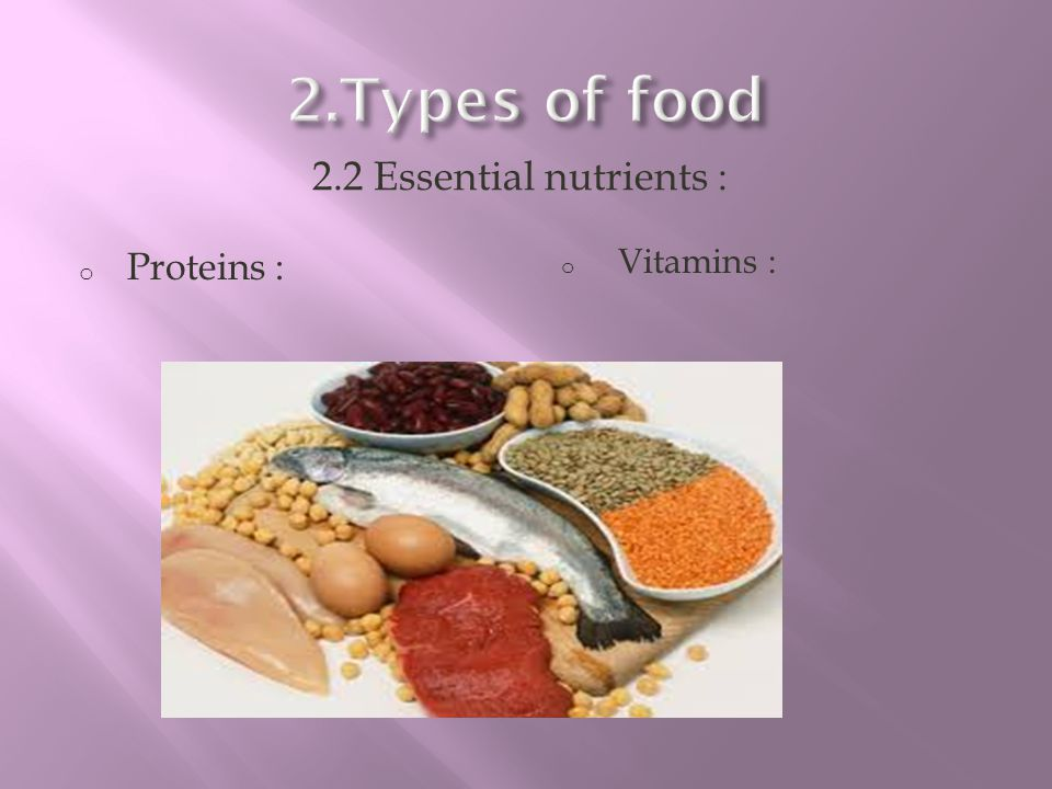 o Proteins : o Vitamins : 2.2 Essential nutrients :