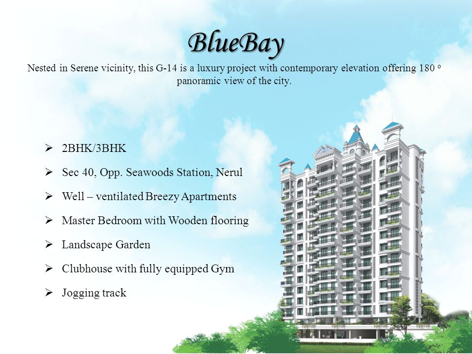 BlueBay BlueBay Nested in Serene vicinity, this G-14 is a luxury project with contemporary elevation offering 180 o panoramic view of the city. 2BHK/3