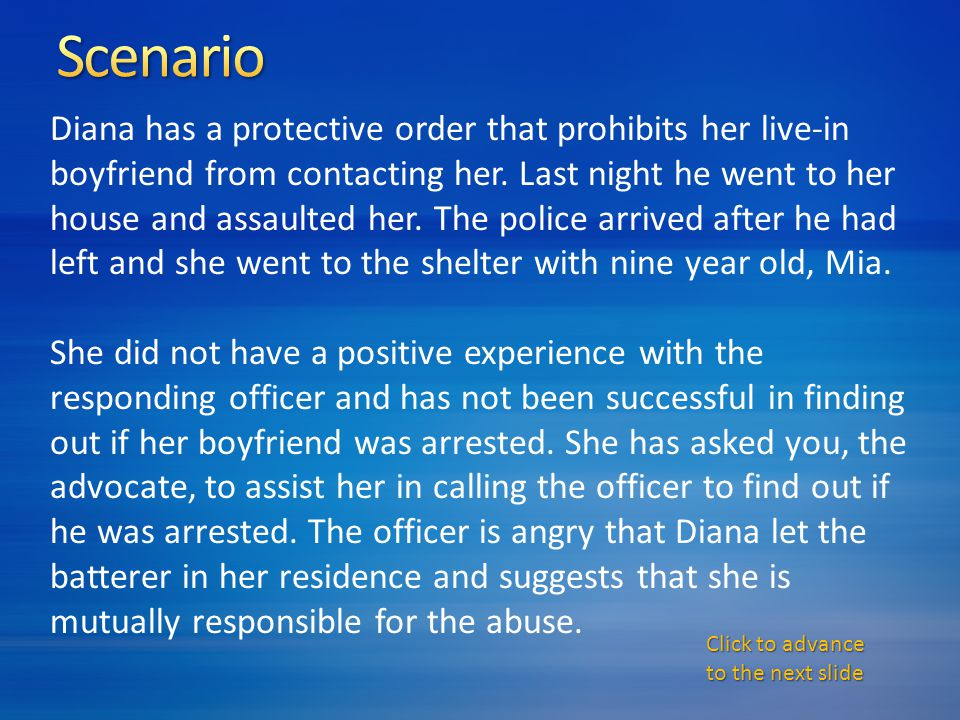 Diana has a protective order that prohibits her live-in boyfriend from contacting her.