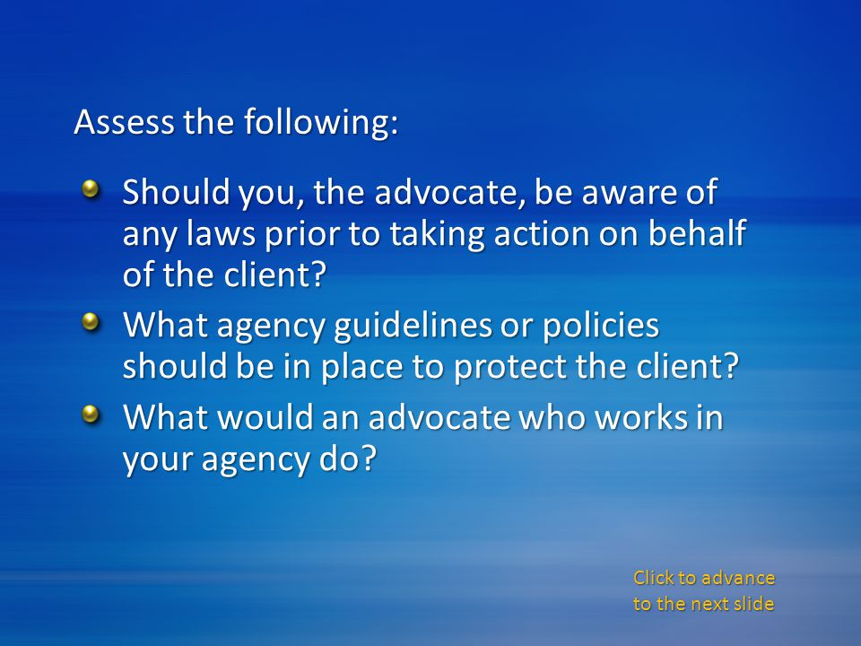 Should you, the advocate, be aware of any laws prior to taking action on behalf of the client.