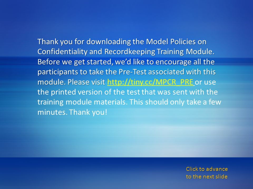 Thank you for downloading the Model Policies on Confidentiality and Recordkeeping Training Module.