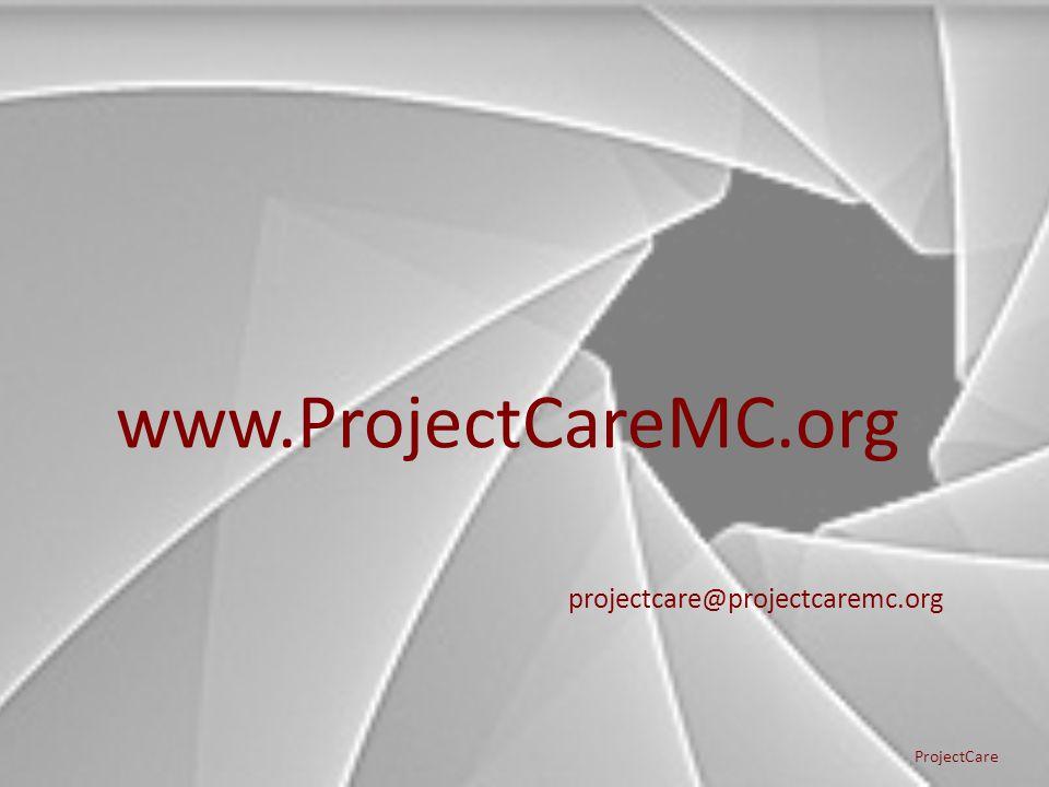 www.ProjectCareMC.org ProjectCare projectcare@projectcaremc.org