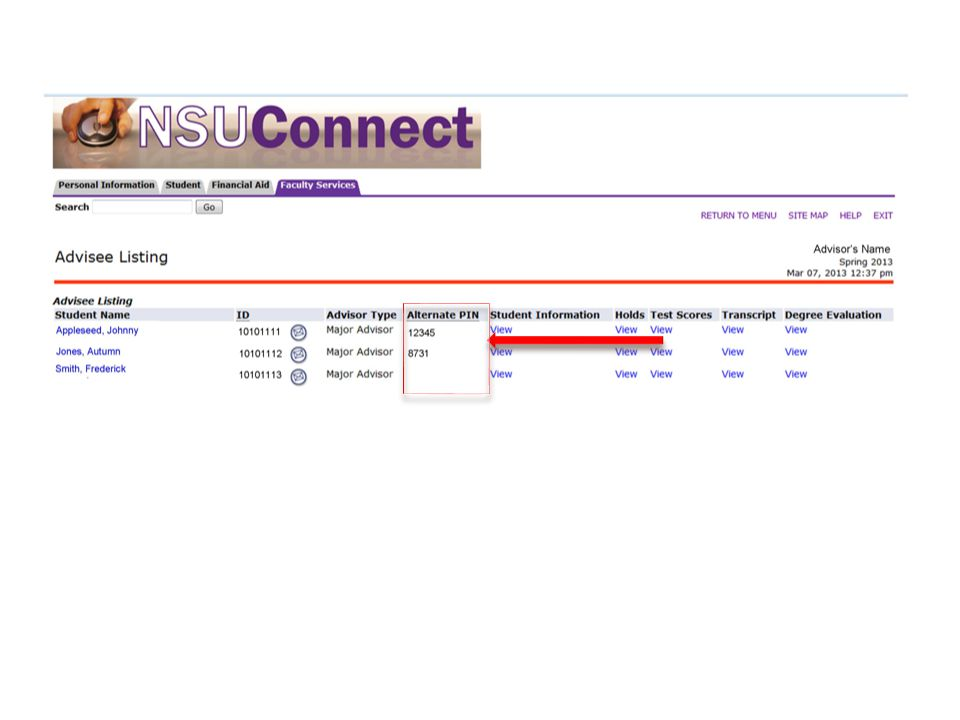 Access the ALT PIN : Plan A On NSUConnect, the faculty advisor can access a list of his assigned advisees under the Advisee Listing link.