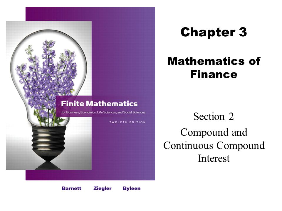 Chapter 3 Mathematics of Finance Section 2 Compound and Continuous Compound Interest
