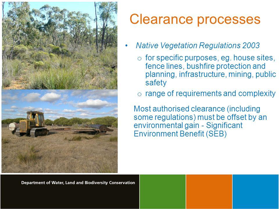 Native Vegetation Regulations 2003 o for specific purposes, eg.
