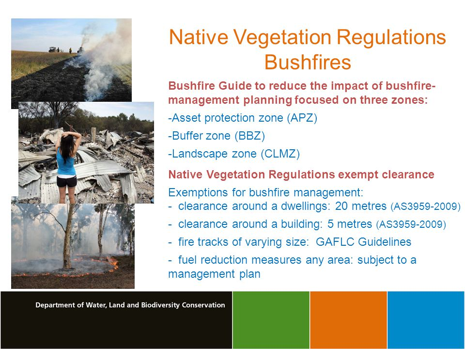 Bushfire Guide to reduce the impact of bushfire- management planning focused on three zones: -Asset protection zone (APZ) -Buffer zone (BBZ) -Landscap