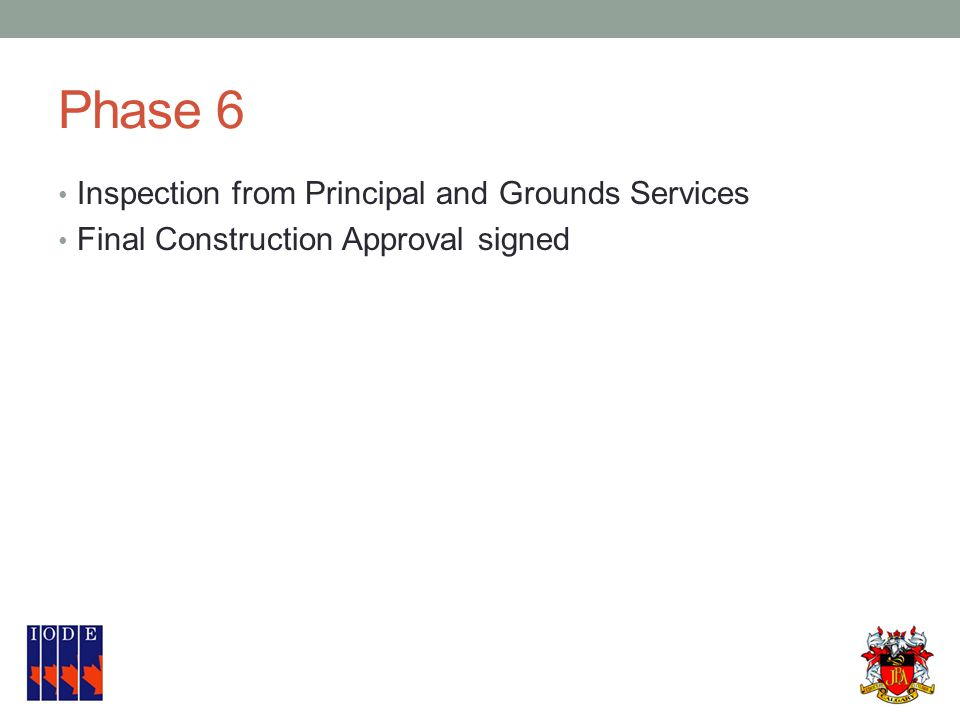 Phase 6 Inspection from Principal and Grounds Services Final Construction Approval signed