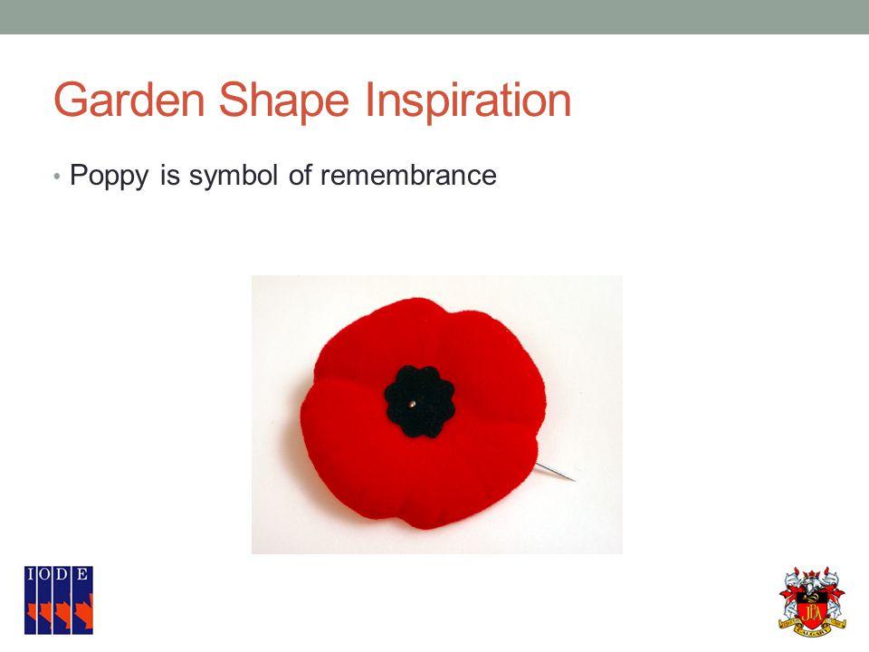 Garden Shape Inspiration Poppy is symbol of remembrance
