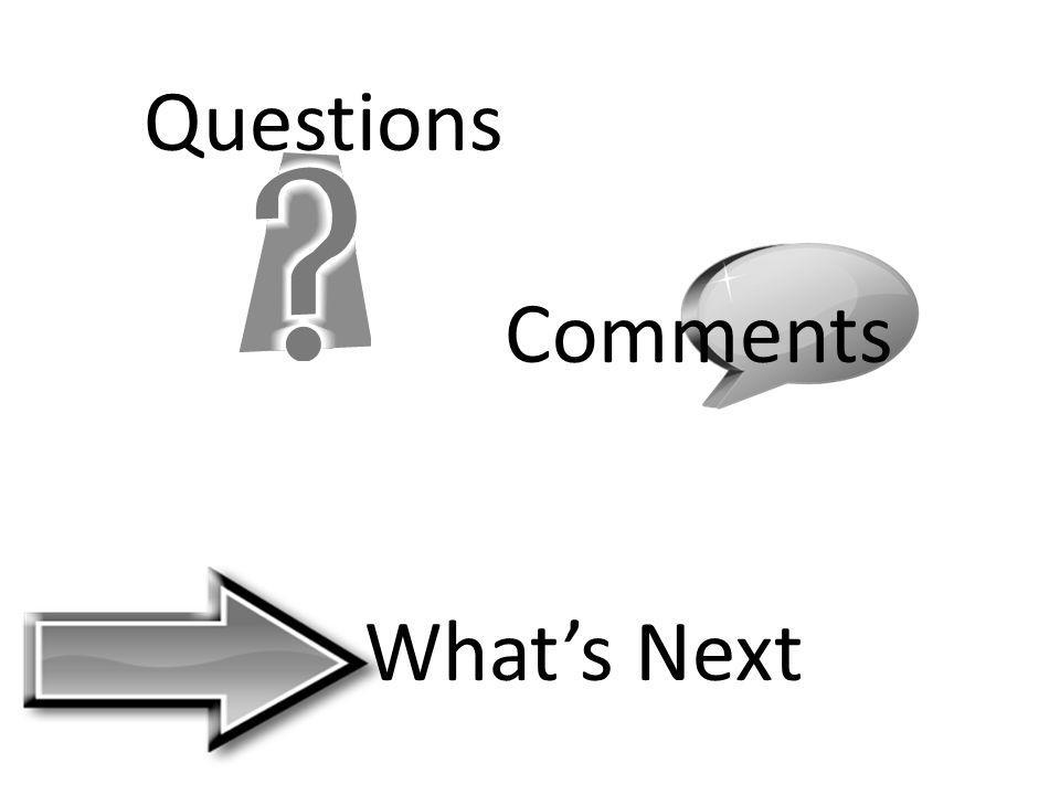 Questions Comments Whats Next