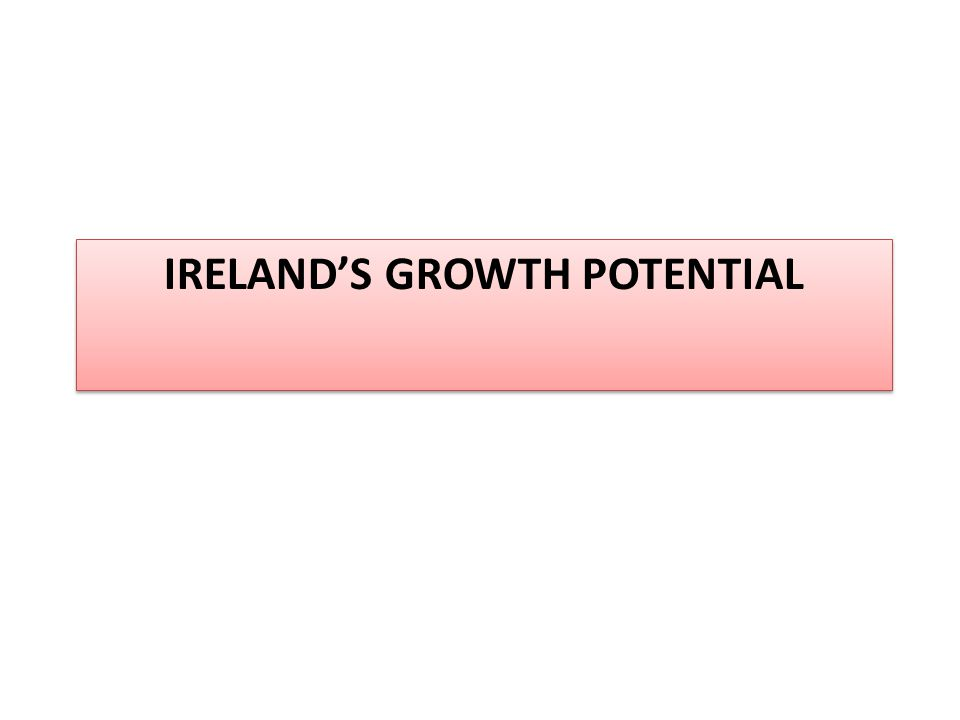 IRELANDS GROWTH POTENTIAL