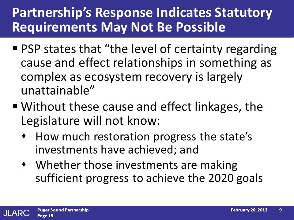 Partnerships Response Indicates Statutory Requirements May Not Be Possible PSP states that the level of certainty regarding cause and effect relations