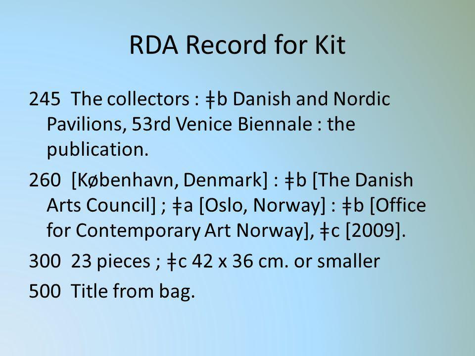 RDA Record for Kit 245 The collectors : ǂb Danish and Nordic Pavilions, 53rd Venice Biennale : the publication. 260 [København, Denmark] : ǂb [The Dan