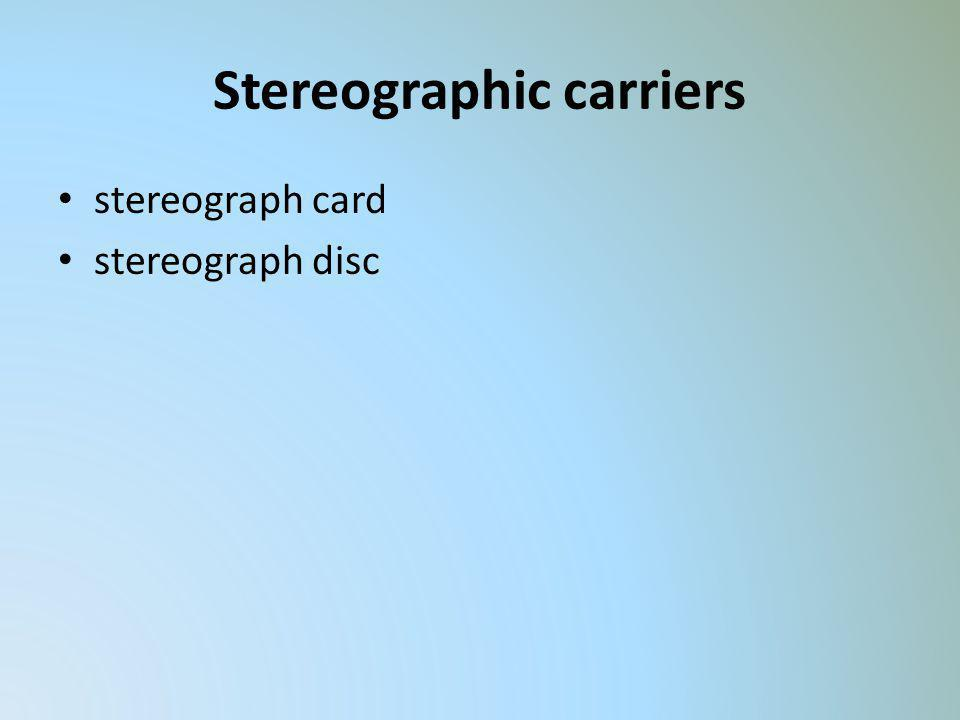 Stereographic carriers stereograph card stereograph disc