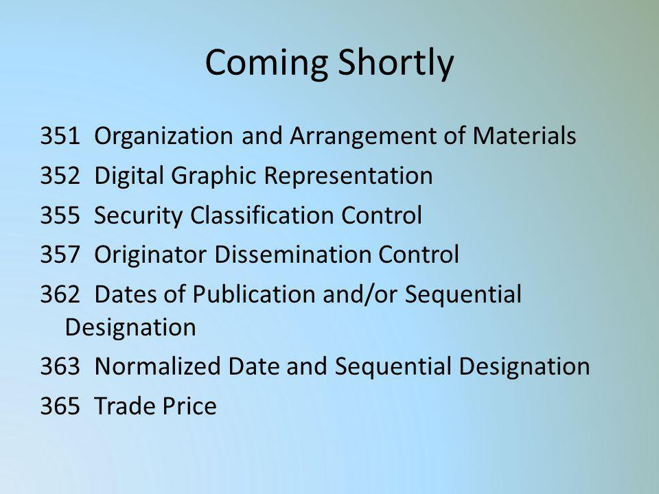 Coming Shortly 351 Organization and Arrangement of Materials 352 Digital Graphic Representation 355 Security Classification Control 357 Originator Dis