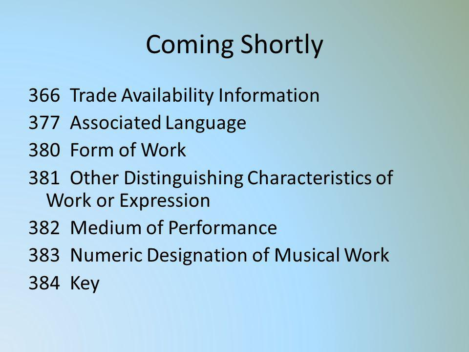 Coming Shortly 366 Trade Availability Information 377 Associated Language 380 Form of Work 381 Other Distinguishing Characteristics of Work or Express