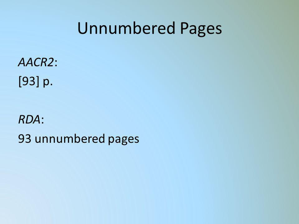Unnumbered Pages AACR2: [93] p. RDA: 93 unnumbered pages