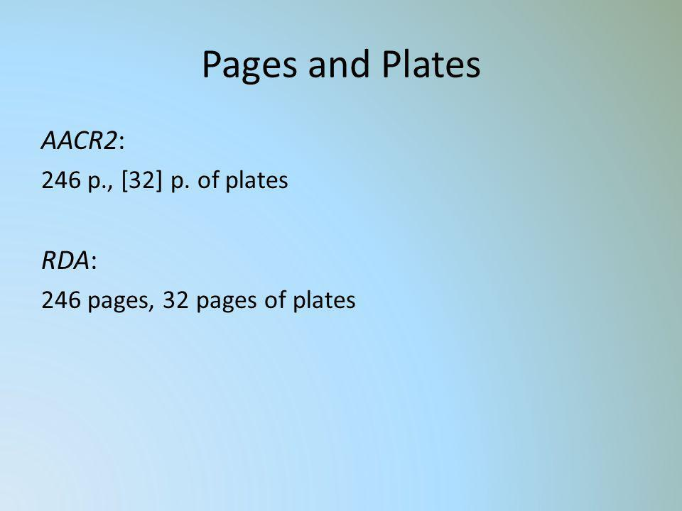 Pages and Plates AACR2: 246 p., [32] p. of plates RDA: 246 pages, 32 pages of plates