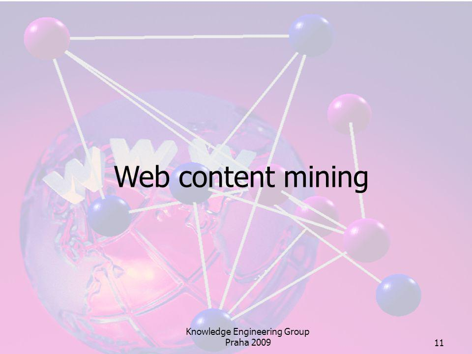 Knowledge Engineering Group Praha 200911 Web content mining