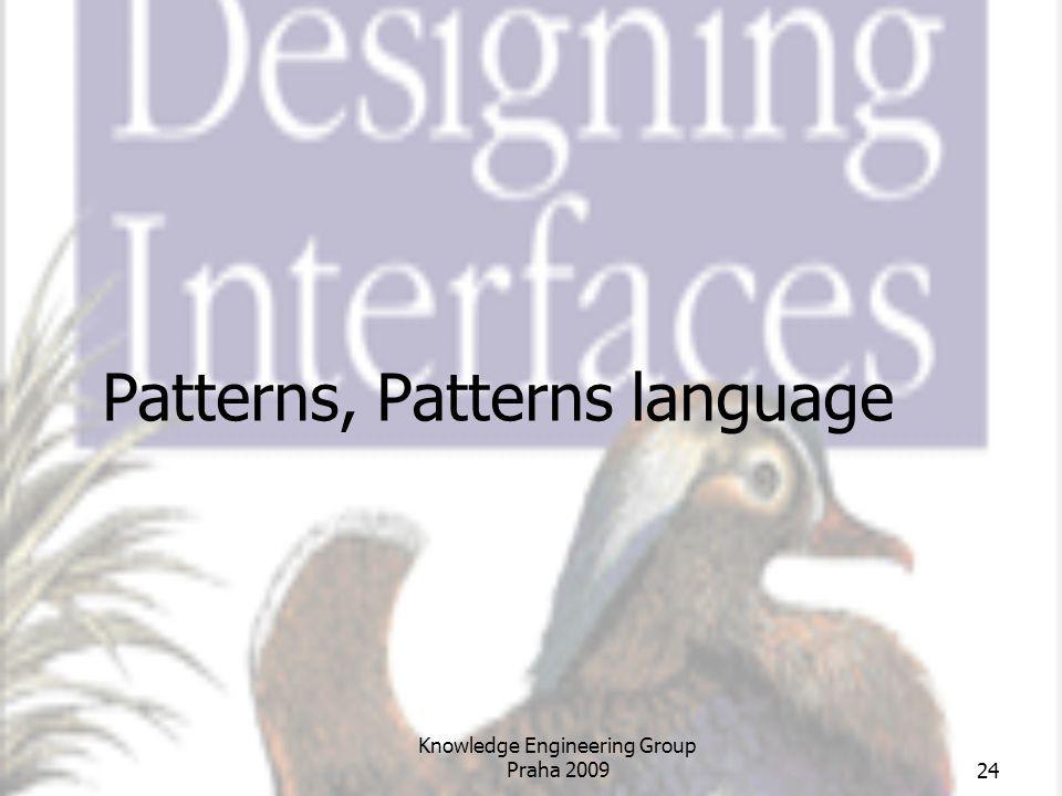 Patterns, Patterns language Knowledge Engineering Group Praha 200924