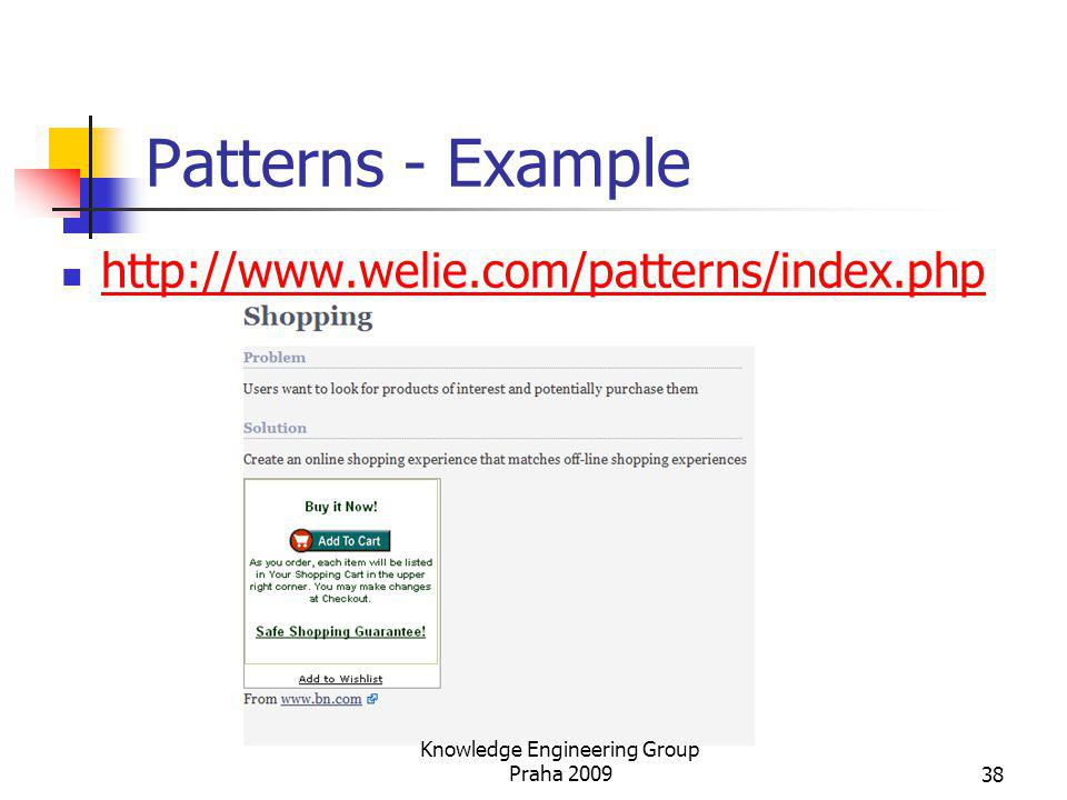 Patterns - Example http://www.welie.com/patterns/index.php Knowledge Engineering Group Praha 200938
