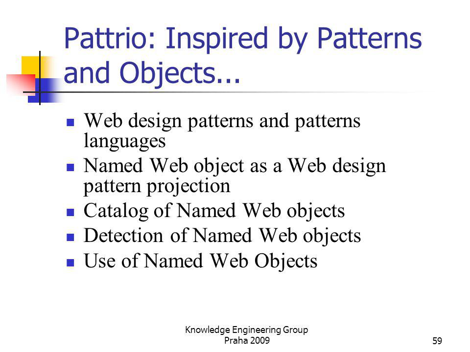 Pattrio: Inspired by Patterns and Objects... Web design patterns and patterns languages Named Web object as a Web design pattern projection Catalog of