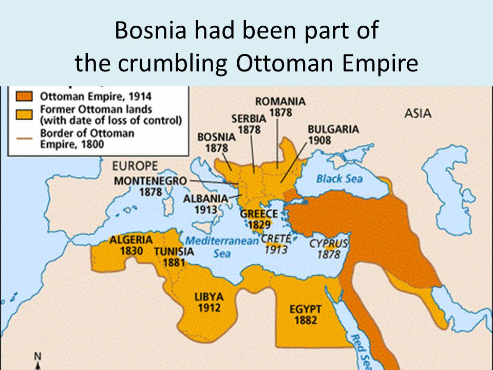 Bosnia had been part of the crumbling Ottoman Empire