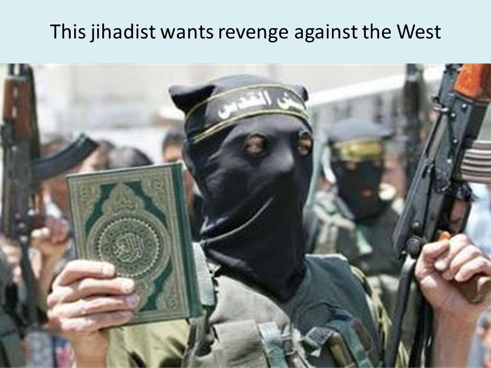 This jihadist wants revenge against the West