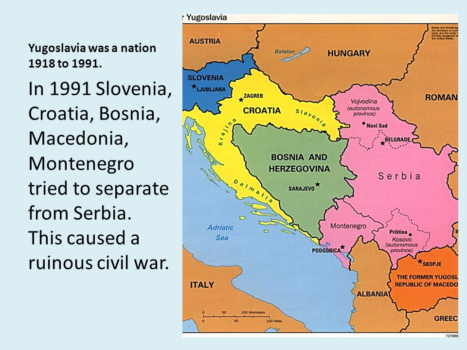Yugoslavia was a nation 1918 to 1991. In 1991 Slovenia, Croatia, Bosnia, Macedonia, Montenegro tried to separate from Serbia. This caused a ruinous ci