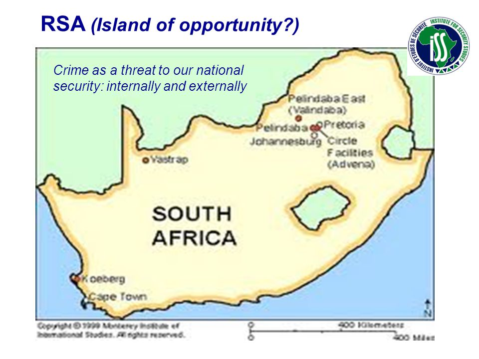 RSA (Island of opportunity?) Crime as a threat to our national security: internally and externally