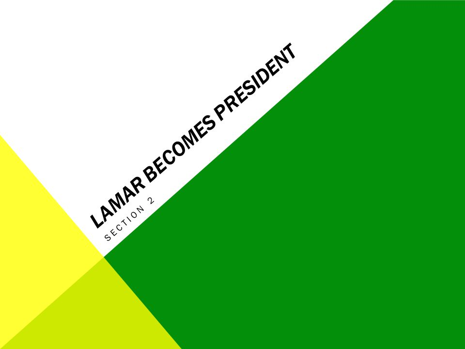 LAMAR BECOMES PRESIDENT SECTION 2