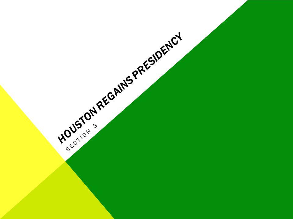 HOUSTON REGAINS PRESIDENCY SECTION 3