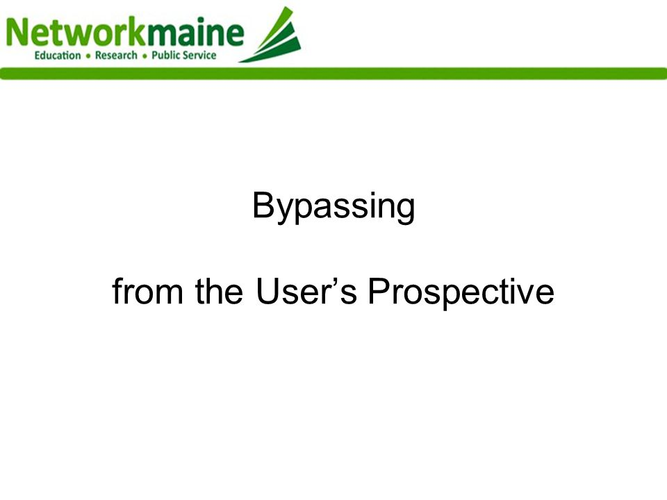 Bypassing from the Users Prospective