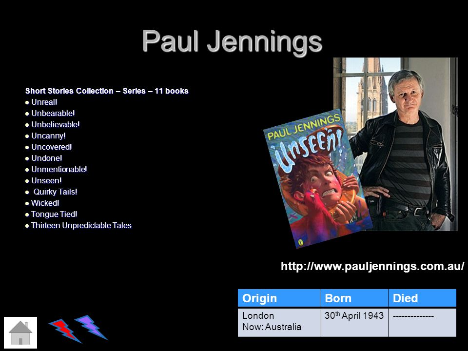 Paul Jennings Short Stories Collection – Series – 11 books Unreal! Unreal! Unbearable! Unbearable! Unbelievable! Unbelievable! Uncanny! Uncanny! Uncov